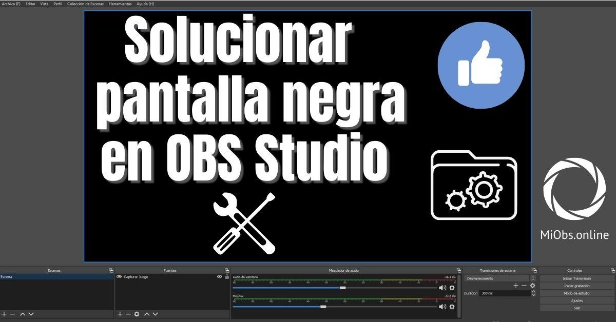 como solucionar pantalla negra OBS