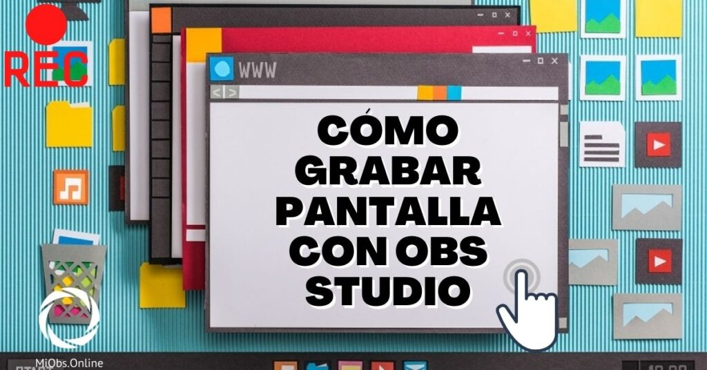Como grabar pantalla windows 10 con obs studio