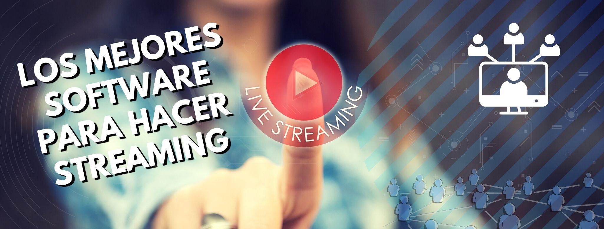 Que software necesito para hacer streaming en directo