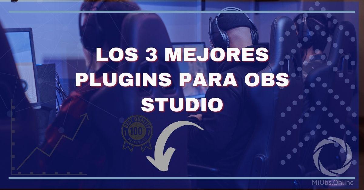 Los 3 MEJORES Plugins para OBS Studio